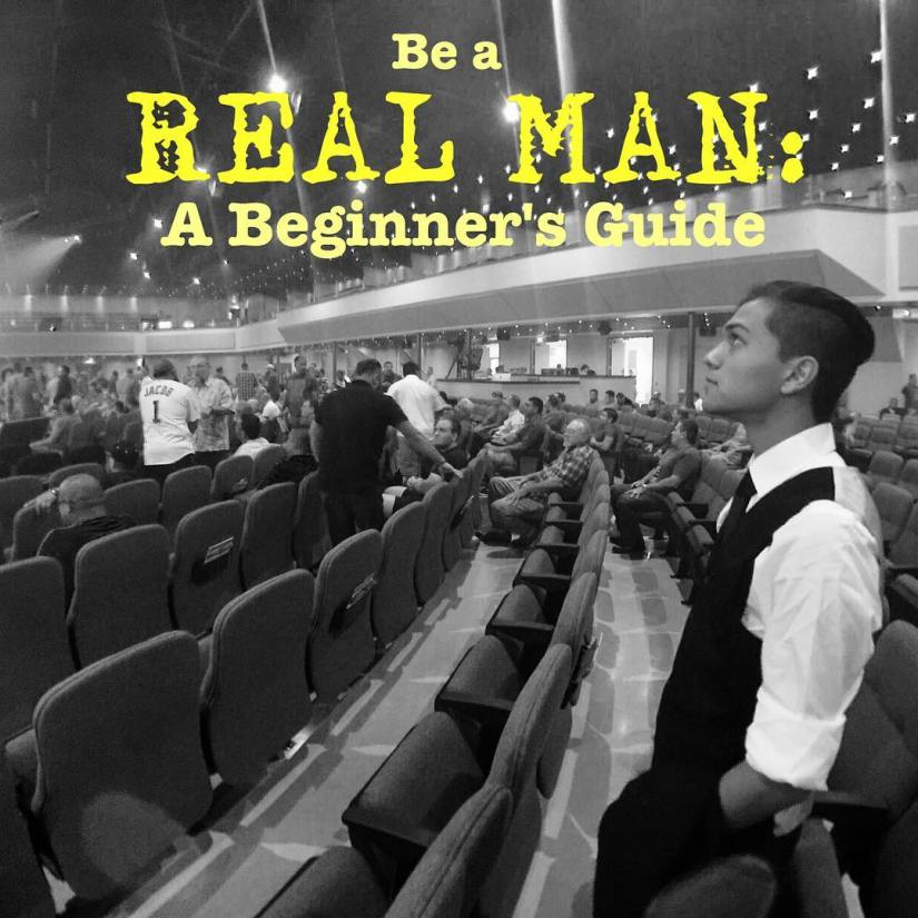 Be a REAL MAN: A Beginner's Guide (ejq3)